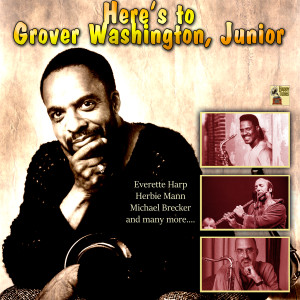 Album Here's to Grover Washington, Junior from Gerald Albright