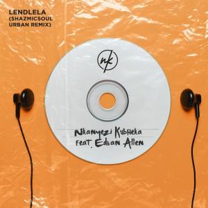 Album Lendlela (Shazmicsoul Urban Remix) from Nkanyezi Kubheka