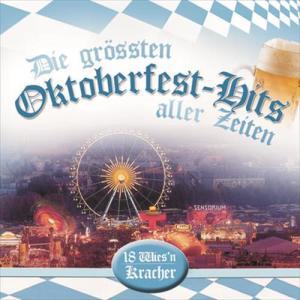 Die größten Oktoberfest-Hits aller Zeiten - 18 Wies'n-Kracher 2007 羣星