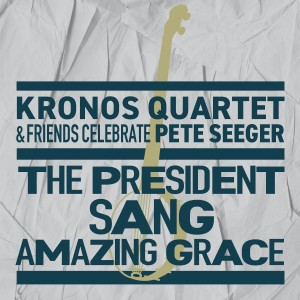 Album The President Sang Amazing Grace (feat. Meklit) from Kronos Quartet