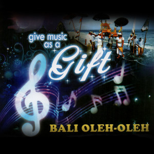 Album Give Music As A Gift - Bali Oleh Oleh from See New Project