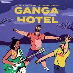 Album Ganga Hotel (Single Edit) from Ditty