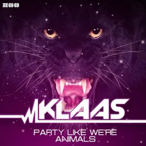 Listen to Party Like We're Animals song with lyrics from Klaas