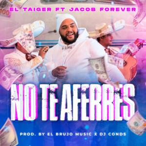 Album No Te Aferres (Explicit) from El Taiger