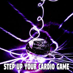 Ibiza Fitness Music Workout的專輯Step up Your Cardio Game