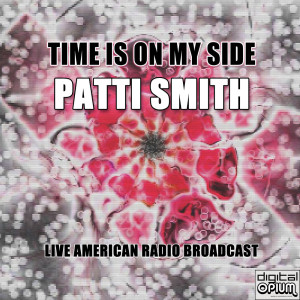 Album Time Is On My Side from Patti Smith