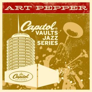 The Capitol Vaults Jazz Series 2011 Art Pepper