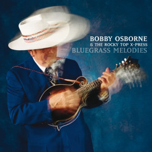 Album Bluegrass Melodies from Bobby Osborne & The Rocky Top X-Press