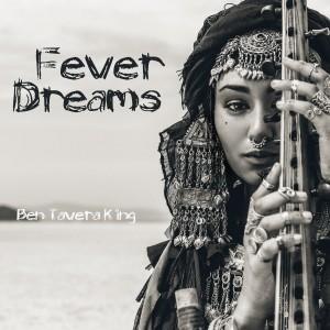 Album Fever Dreams from Ben Tavera King