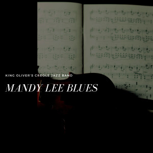 Album Mandy Lee Blues from King Oliver's Creole Jazz Band