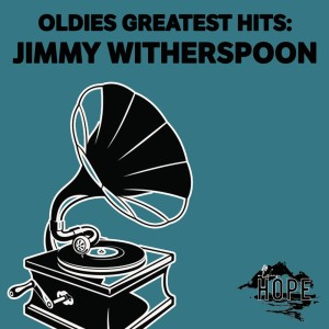 Album Oldies Greatest Hits: Jimmy Witherspoon from Jimmy Witherspoon