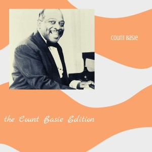 Count Basie的專輯The Count Basie Edition (Explicit)