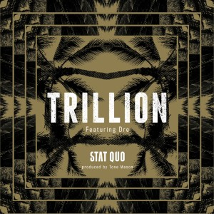 Album Trillion (feat. Dre) - Single from Stat Quo