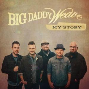 Album My Story from Big Daddy Weave