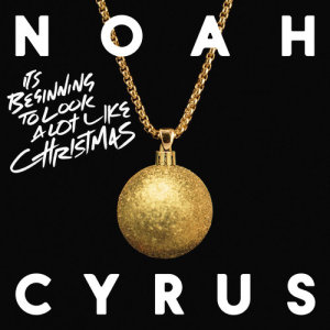 Listen to It's Beginning to Look a Lot Like Christmas song with lyrics from Noah Cyrus