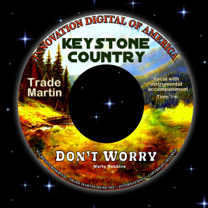 Album Don't Worry (Keystone Country) from Trade Martin