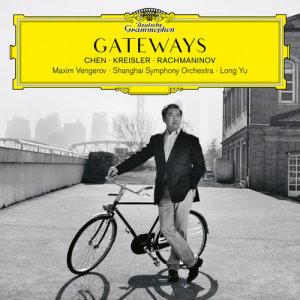 Album Gateways. Chen – Kreisler – Rachmaninov from Maxim Vengerov