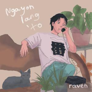 Album Ngayon Lang 'To from Raven