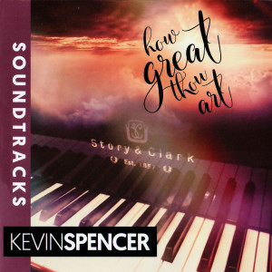 Album How Great Thou Art Soundtracks from Kevin Spencer