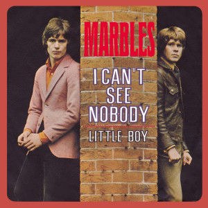 Album I Can't See Nobody / Little Boy from The Marbles