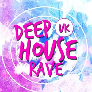 Album Uk Deep House Rave from Deep House Rave