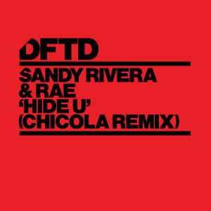 Album Hide U (Chicola Remix) from Sandy Rivera