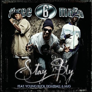 Listen to Stay Fly (Explicit Album Version) song with lyrics from Three 6 Mafia