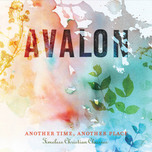 Another Time, Another Place: Timeless Christian Classics 2008 Avalon