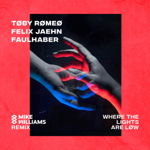Album Where The Lights Are Low (Mike Williams Remix) from Toby Romeo