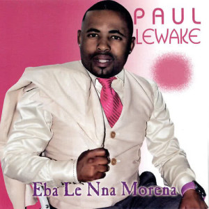 Album Eba Le Nna Morena from Paul Lewake