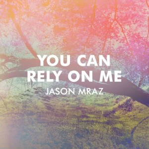 Jason Mraz的專輯You Can Rely On Me