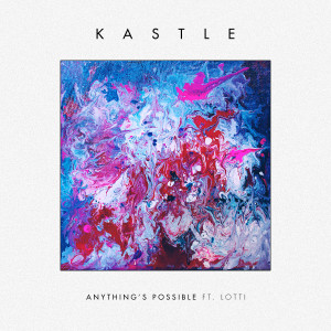 Album Anything's Possible (feat. Lotti) - Single from Kastle