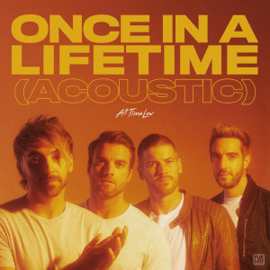 Album Once In A Lifetime (Acoustic) (Explicit) from All Time Low