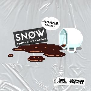Spilled My Coffee (HONNE Rework) (Explicit) dari SNØW