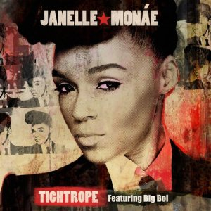 Album Tightrope (feat. Big Boi) from Janelle Monáe