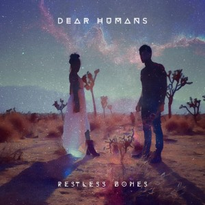 Album Restless Bones from Dear Humans