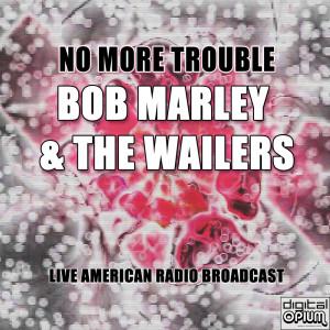 No More Trouble (Live) dari Bob Marley & The Wailers