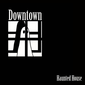 Album Haunted House from Downtown
