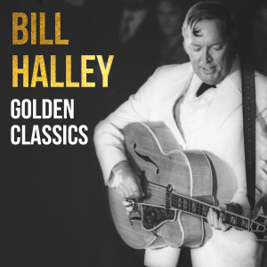 Bill Haley的專輯Bill Haley, Golden Classics