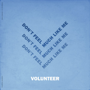 Album Don't Feel Much Like Me (Without You) from Volunteer