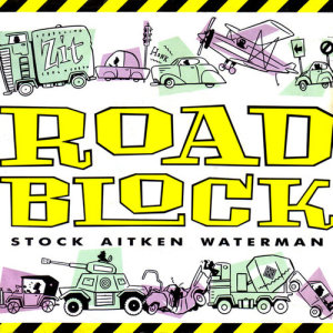 Album Roadblock from Stock Aitken Waterman