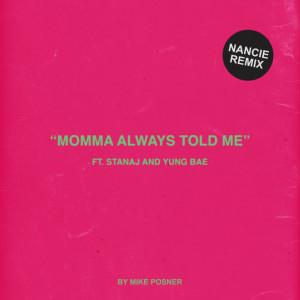 Mike Posner的專輯Momma Always Told Me (Nancie Remix) (Explicit)
