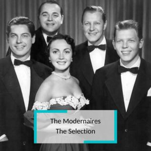 The Modernaires - The Selection