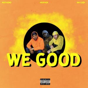Album We Good (Explicit) from Heather
