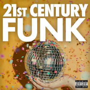 21st Century Funk 2017 Various Artists; Various Artists