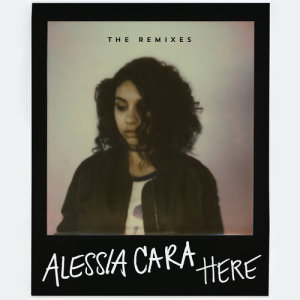 Listen to Here (Jaden Smith Remix) song with lyrics from Alessia Cara