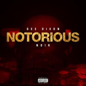 Album NOTORIOUS (Explicit) from Gee Dixon