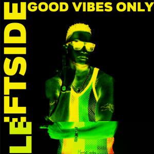Album Good Vibes Only from Leftside