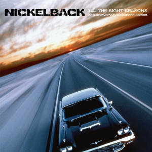 Album All The Right Reasons (15th Anniversary Expanded Edition) from Nickelback