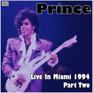 Prince的專輯Live In Miami 1994 Part Two